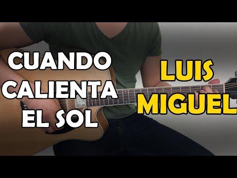Cuando calienta el sol - Luis Miguel - Tutorial