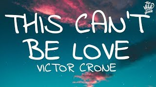 Victor Crone - This Can't Be Love (Lyrics)