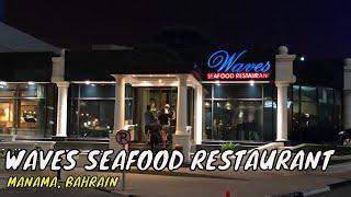 Waves Seafood Restaurant - Manama Bahrain | #HariNgLarga