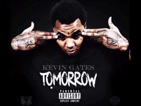 Kevin Gates - Tomorrow