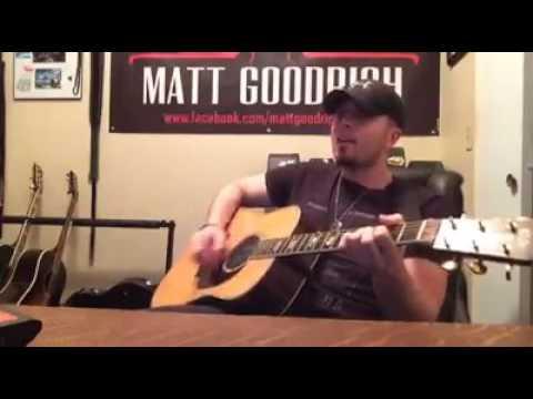 Dirt Road Anthem  - Jason Aldean (Matt Goodrich Cover)