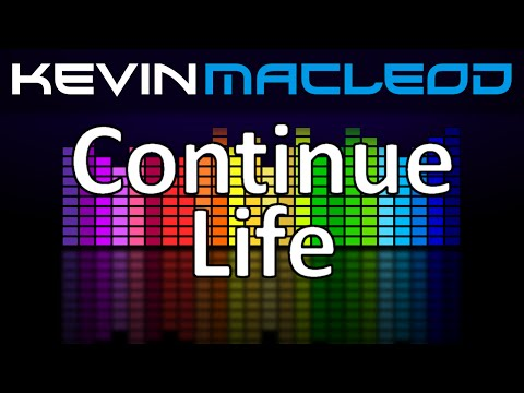 Kevin MacLeod: Continue Life