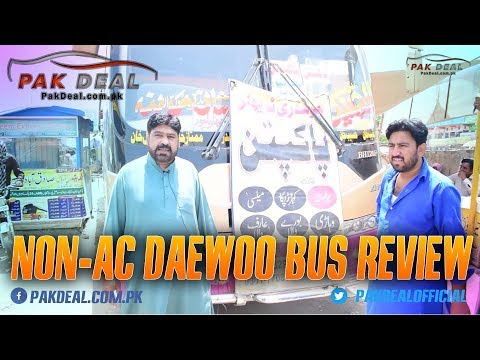 Non-AC Daewoo Bus Review and Walk Around - Pak Deal Official