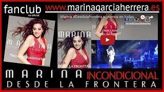 Videoclip Oficial Marina #Desdelafrontera síguenos en todas nuestras redes sociales como #incondicionaldemarina