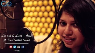 She Will Be Loved - cover | Ft. Dr. Preetika Sinha.