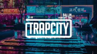 2Scratch - Ballin (ft. TAOG) [Lyrics]