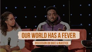 Our World Has A Fever (Discussion On Race & Injustice)
