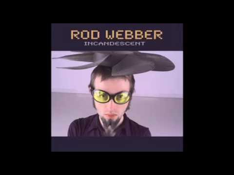 Rod Webber - Incandescent