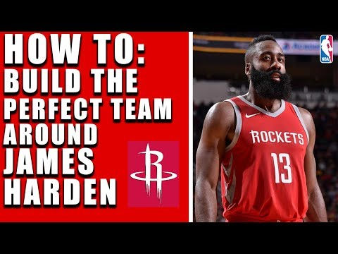How To Build The Perfect NBA Team Around James Harden