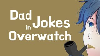 Telling Dad Jokes in Overwatch