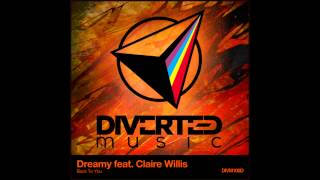 Dreamy feat. Claire Willis - Back To You (Original Mix) [DIVM100D]