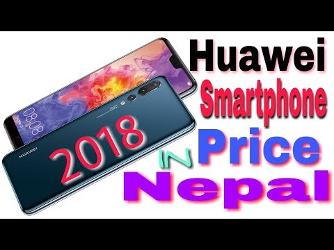 [Nepali] Huawei phone price in Nepal 2018, full list with phone specifications, Gadget sansar.