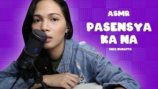 Meg Zurbito - Pasensya Ka Na | ASMR Song Lyrics