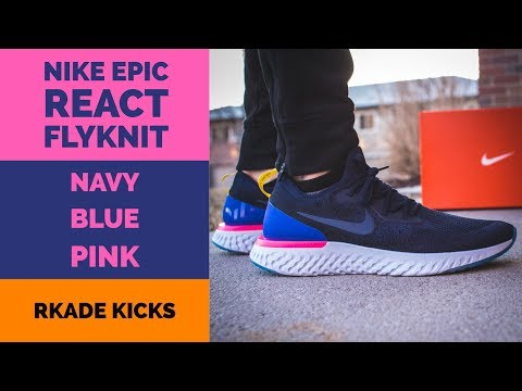 Nike Epic React Flyknit Navy/Blue/Pink W/ On Foot