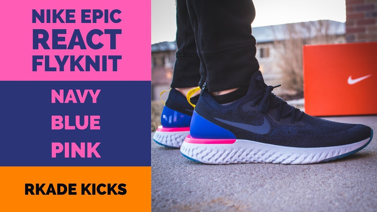 dfba3e25d57a Nike Epic React Flyknit Navy Blue Pink W  On Foot - YouTube