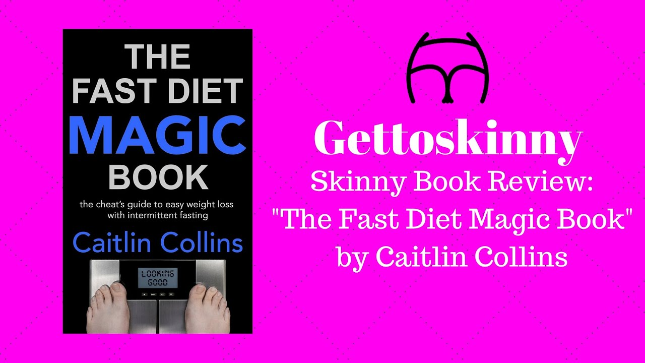 The 52 Fast Diet Magic Book By Caitlin Collins Book Review