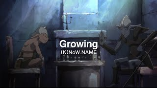 (K)NoW_NAME - Growing