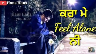 New Punjabi Sad Song Whatsapp Status Video | Feel Alone Sad Status 2019