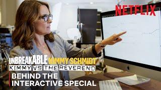 Unbreakable Kimmy Schmidt: Kimmy vs. the Reverend | Behind the Interactive Special | Netflix