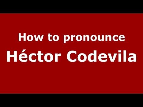 How to pronounce Héctor Codevila (Spanish/Argentina) - PronounceNames.com