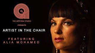 Artist in the Chair: Alia Mohamed