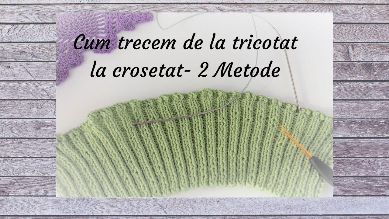 Cum trecem de la tricotat la crosetat- 2 Metode