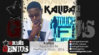 Kaliba - Touch Fi Life [Fi Life Riddim] September 2016