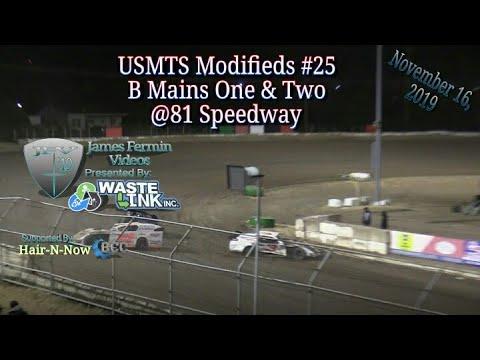 USMTS Modifieds #25, B Mains 1 & 2, 81 Speedway, 11/16/19