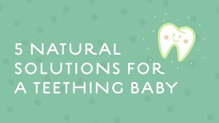 5 Natural Solutions for Teething