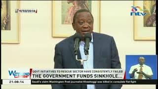 """Sugar sector has taken more than Ksh. 20B of government funds"" - President Kenyatta"
