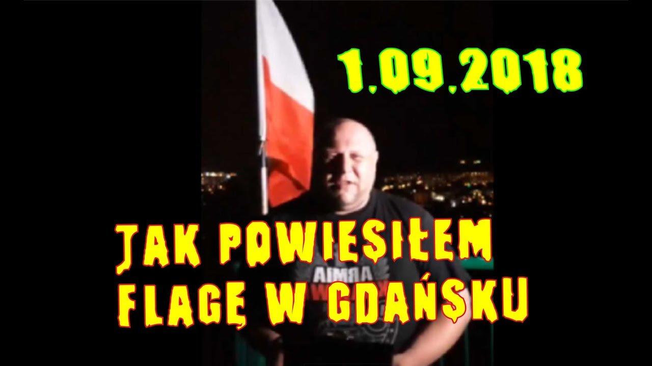 Jak zawiesiłem Flagę 1 września  2018 r. w Gdańsku
