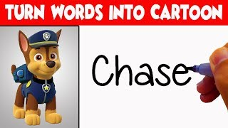 Paw Patrol ! How To Turn Words Chase into Cartoon For kids