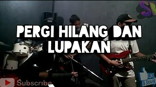 Download Remember Of Today - Pergi Hilang dan Lupakan (Cover)