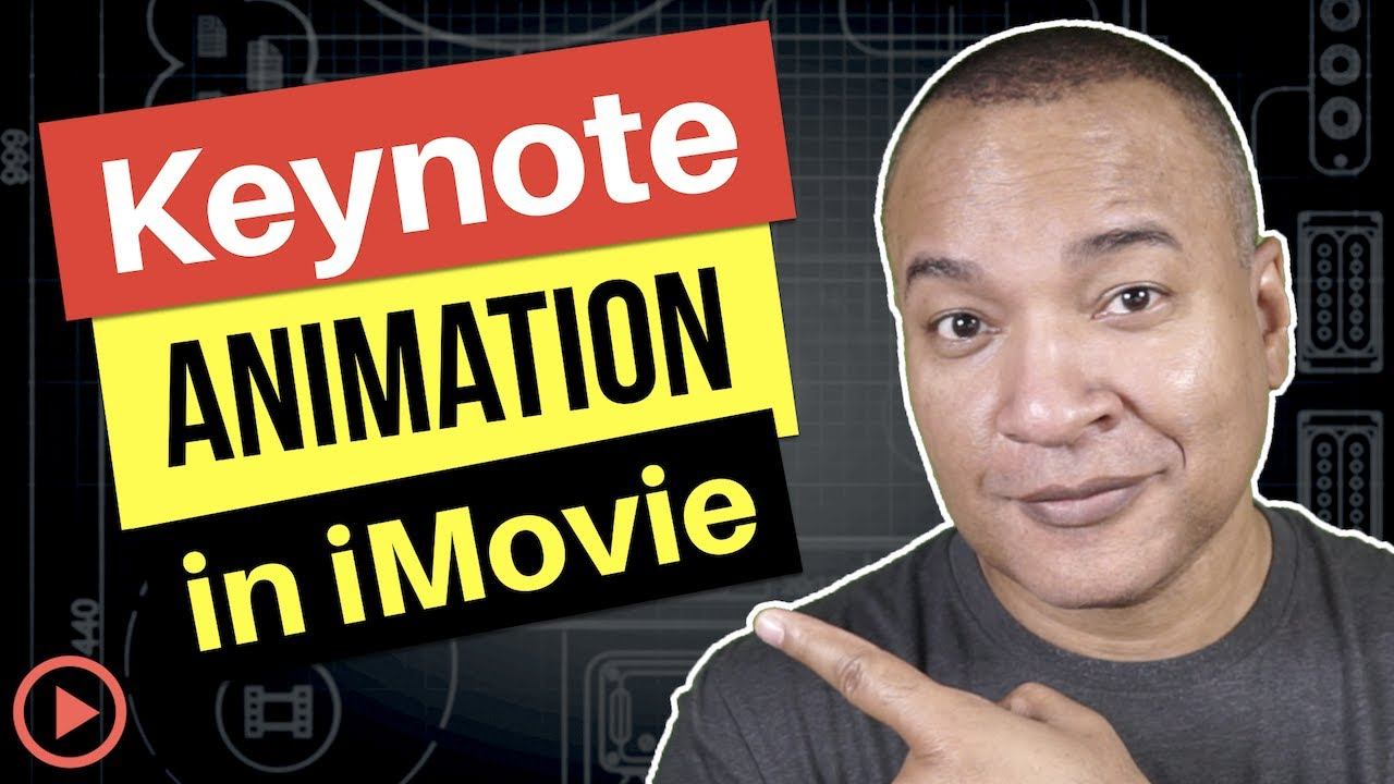 How To Use Keynote Animation in iMovie - Michael Kinney