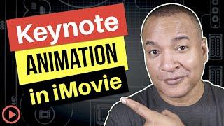 Keynote Animation in iMovie: Step-by-Step Tutorial