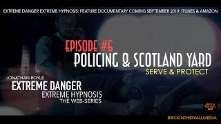 EXTREME DANGER EXTREME HYPNOSIS WEB-SERIES EP#6 POLICING