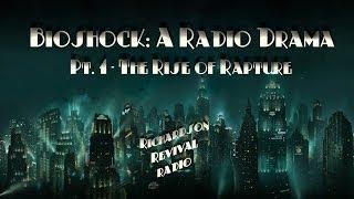 BioShock: A Radio Drama Pt. 1