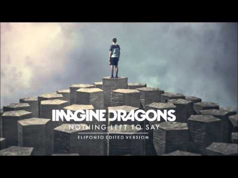 Imagine Dragons - Nothing Left to Say Eliponto Edited Version)
