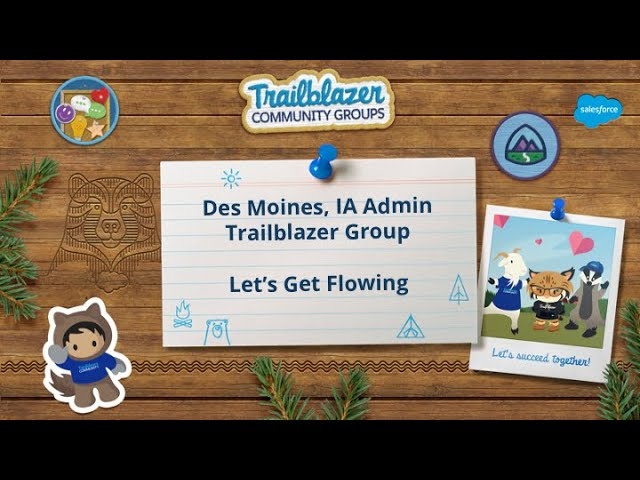 Let's Get Flowing - Salesforce Flow Training:  Session Three:  Create Account/Contact w/ One Screen