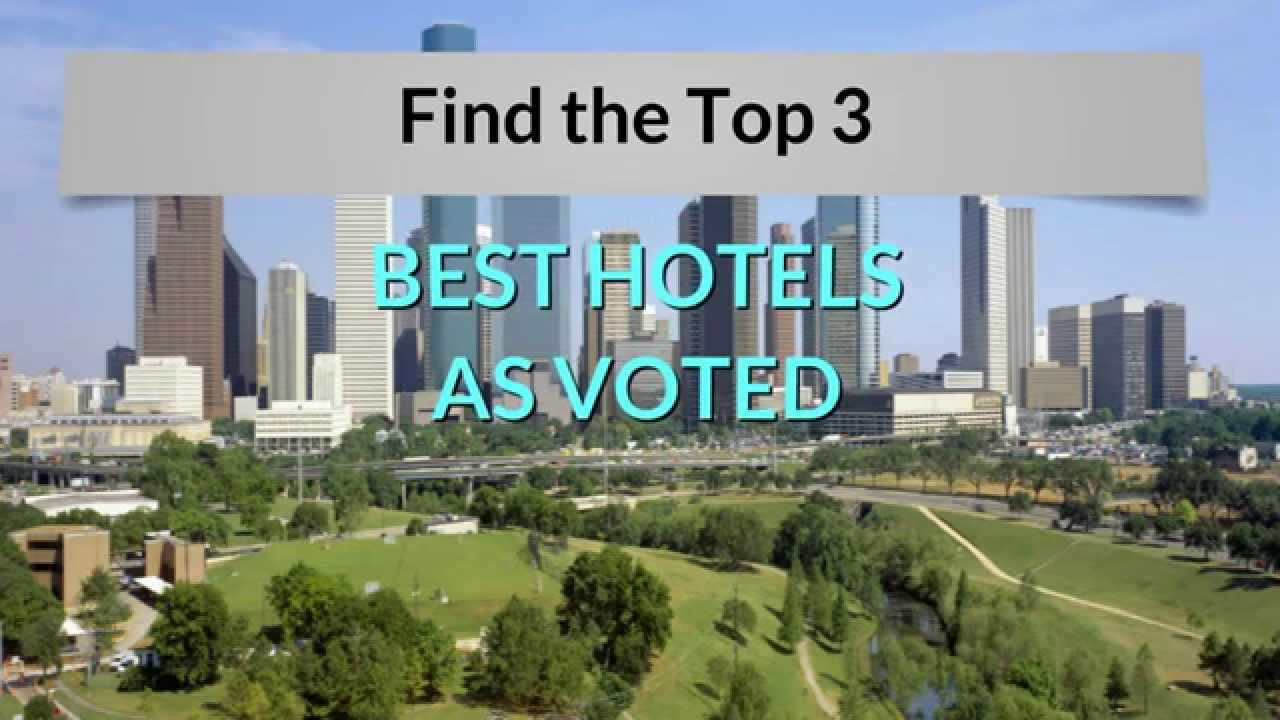 What Is The Best Hotel In Houston Tx Top 3 Hotels As Voted By Travelers