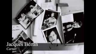 ☞Jacques Bertin ☆ Carnet