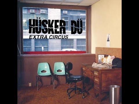HUSKER DU Extra Circus