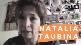 World-Talks # Natalia Taubina