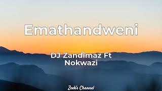 DJ Zandimaz Ft Nokwazi - Emathandweni [English Lyrics]