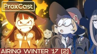 [2/2] Airing-ProxCast Winter 2017 (mit ACCA, Little Witch Academia, Chäos;Child, Hand Shakers uvm.)
