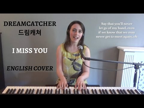 [English Cover] I Miss You - Dreamcatcher (드림캐쳐) - Emily Dimes 영어버전 (英語版)