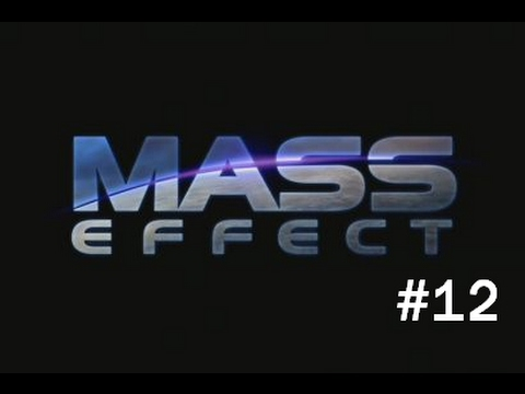 Let's Play Mass Effect Ep. 12 [Virmire]