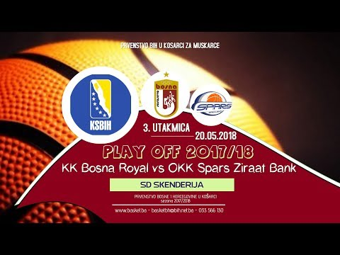 [LIVE] ◘ KK Bosna Royal vs OKK Spars ◘ 3. utakmica ◘ KSBIH ◘ Play off ◘ 2017/2018