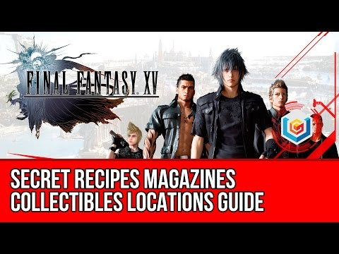 Final Fantasy XV All Secret Recipes Magazines Collectibles Locations Guide