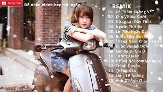 Cô thắm không về, Khó vẽ nụ cười Remix EDM Htrol Remix| Nhạc trẻ Remix 2019